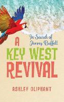 In Search of Jimmy Buffett: A Key West Revival (Paperback)