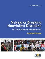 Making or Breaking Nonviolent Discipline in Civil Resistance Movements (Paperback)