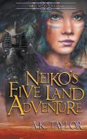 Neiko's Five Land Adventure - Neiko Adventure Saga 1 (Hardback)
