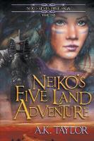 Neiko's Five Land Adventure - Neiko Adventure Saga 1 (Paperback)