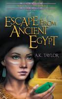 Escape from Ancient Egypt - Neiko Adventure Saga 2 (Hardback)