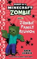 Diary of a Minecraft Zombie Book 7: Zombie Family Reunion - Diary of a Minecraft Zombie 7 (Paperback)