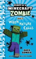 Diary of a Minecraft Zombie Book 3: When Nature Calls - Diary of a Minecraft Zombie 3 (Paperback)