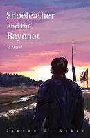 Shoeleather and the Bayonet (Paperback)