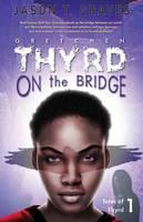 Gretchen Thyrd On the Bridge - Tales of Thyrd 1 (Paperback)