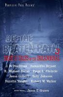 Off the Beaten Path 3: Eight More Tales of the Paranormal - Off the Beaten Path 3 (Paperback)