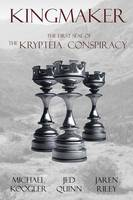 Kingmaker: The First Seal of the Krypteia Conspiracy - Seals of Krypteia 1 (Paperback)