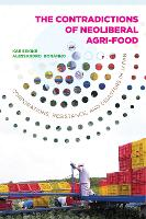The Contradictions of Neoliberal Agri-Food: Corporations, Resistance, and Disasters in Japan - Rural Studies (Paperback)