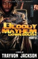 Bloody Mayhem Down South 2 - Bloody Mayhem Down South 2 (Paperback)