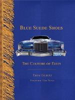 Blue Suede Shoes: The Culture of Elvis (Hardback)
