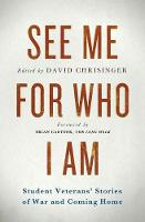 See Me for Who I Am: Student Veterans' Stories of War and Coming Home (Paperback)