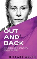 Out and Back: A Runner's Story of Survival Against All Odds (Paperback)