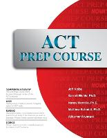 ACT Prep Course: The Most Comprehensive ACT Book Available (Paperback)