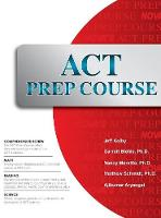 ACT Prep Course: The Most Comprehensive ACT Book Available (Hardback)