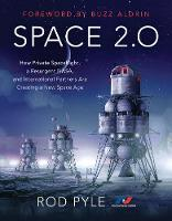 Space 2.0: How Private Spaceflight, a Resurgent NASA, and International Partners are Creating a New Space Age (Paperback)