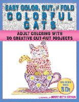 Easy Color, Cut, and Fold Colorful Cats: 30 Creative Cut-Out Projects for Everyone (Paperback)