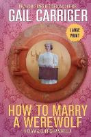 How to Marry a Werewolf: Large Print Edition - Claw & Courtship 1 (Paperback)