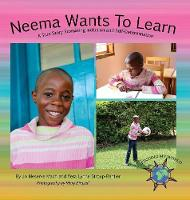 Neema Wants To Learn: A True Story Promoting Inclusion and Self-Determination - Finding My World (Hardback)