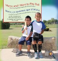 Marco and I Want to Play Ball/Marco y Yo Queremos Jugar Al B�isbol: A True Story Promoting Inclusion and Self-Determination/Una Histoia Real Que Promueve La Inclusi�n y La Autodeterminaci�n - Finding My Way (Hardback)