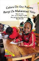 Colors On Our Papers/Rangi Za Makaratasi Yetu - Learning My Way (Paperback)