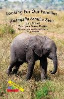 Looking For Our Families/Kuangalia Famila Zetu - Learning My Way (Paperback)