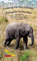 Looking For Our Families/Kuangalia Familia Zetu - Learning My Way (Hardback)