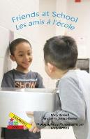 Friends at School/ Les amis a` l'e`cole - Learning My Way (Paperback)