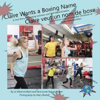 Claire Wants a Boxing Name/Claire veut un nom de boxe - Finding My World (Paperback)