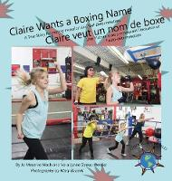 Claire Wants a Boxing Name/Claire veut un nom de boxe - Finding My World (Hardback)