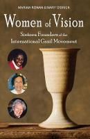 Women of Vision: Sixteen Founders of the International Grail Movement (Paperback)