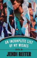 An Incomplete List of My Wishes (Paperback)
