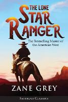 The Lone Star Ranger (Annotated)