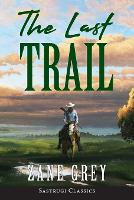 The Last Trail (ANNOTATED)