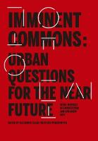 Imminent Commons: Urban Questions for the Near Future: Seoul Biennale of Architecture and Urbanism 2017 - Seoul Biennale of Architecture and Urbanism 2017 (Hardback)