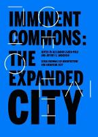 Imminent Commons: The Expanded City: Seoul Biennale of Architecture and Urbanism 2017 - Seoul Biennale of Architecture and Urbanism 2017 (Paperback)
