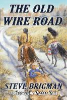 The Old Wire Road (Paperback)