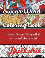 Swear Word Coloring Book Hilarious Sweary For Fun And Stress Relief Paperback