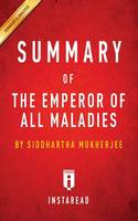 Summary of The Emperor of All Maladies: by Siddhartha Mukherjee Includes Analysis (Paperback)