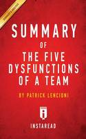 Summary of The Five Dysfunctions of a Team: by Patrick Lencioni Includes Analysis (Paperback)