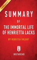 Summary of The Immortal Life of Henrietta Lacks: by Rebecca Skloot - Includes Analysis (Paperback)