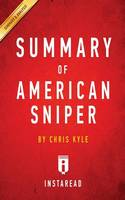 Summary of American Sniper: by Chris Kyle Includes Analysis (Paperback)