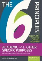 The 6 Principles for Exemplary Teaching of English Learners (R): Academic and Other Specific Purposes - The 6 Principles (Paperback)