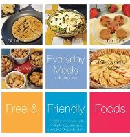 Everyday Meals, Volume One: Recipes for people with multiple food allergies, restricted, and special diets. - Everyday Meals 1 (Hardback)