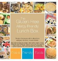 The Gluten Free Allergy Friendly Lunch Box: Recipes for people with multiple food allergies, restricted, and special diets. (Hardback)