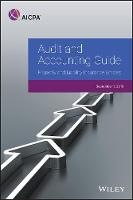 Audit and Accounting Guide: Property and Liability Insurance Entities 2018 - AICPA Audit and Accounting Guide (Paperback)
