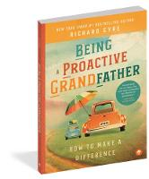Being a Proactive Grandfather: How to Make A Difference (Paperback)
