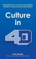 Culture in 4D: The Blueprint for a Culture of Engagement, Ownership, and Bottom-Line Performance (Hardback)