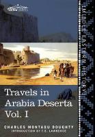 Travels in Arabia Deserta Vol. I (Hardback)