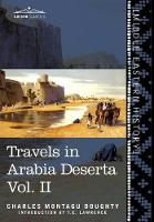 Travels in Arabia Deserta Vol. II (Hardback)