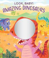 Amazing Dinosaurs - Look, Baby! (Board book)